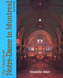 The Church of Notre Dame in Montreal: An Architectural History