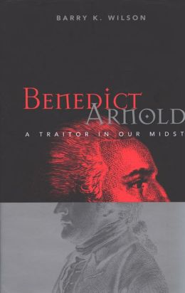 Benedict Arnold: A Traitor in Our Midst