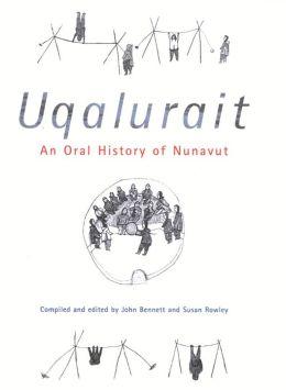 Uqalurait: An Oral History of Nunavut