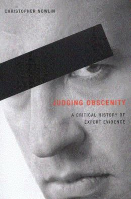 Judging Obscenity: A Critical History of Expert Witnesses