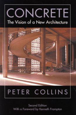 Concrete: The Vision of a New Architecture