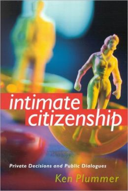 Intimate Citizenship: Private Decisions and Public Dialogues