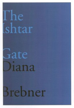 The Ishtar Gate: Last and Selected Poems