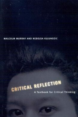 Critical Reflection: A Textbook for Critical Thinking