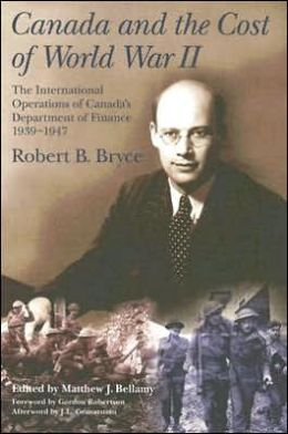 Canada and the Cost of World War II: The International Operations of Canada's Department of Finance, 1939-1947