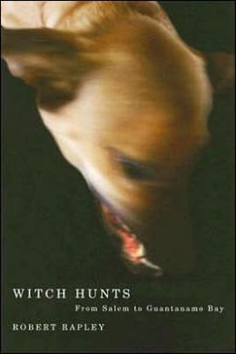 Witch Hunts: From Salem to Guantanamo Bay