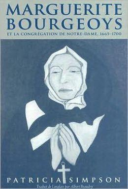Marguerite Bourgeoys et la Congregation de Notre Dame, 1665-1700