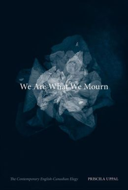 We Are What We Mourn: The Contemporary English-Canadian Elegy