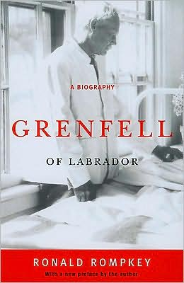 Grenfell of Labrador: A Biography