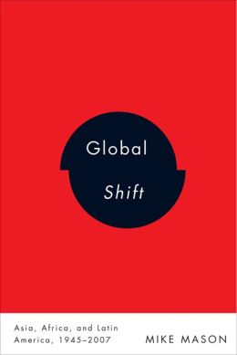 Global Shift: Asia, Africa, and Latin America, 1945-2007