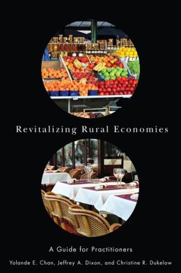 Revitalizing Rural Economies: A Guide for Practitioners