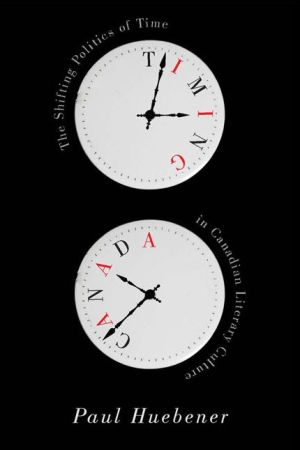 Timing Canada: The Shifting Politics of Time in Canadian Literary Culture