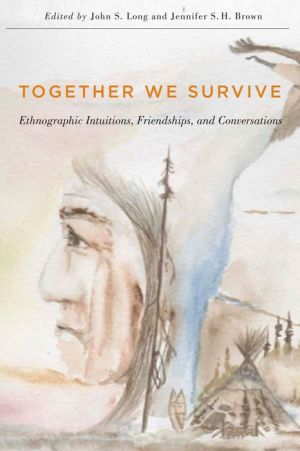 Together We Survive: Ethnographic Intuitions, Friendships, and Conversations