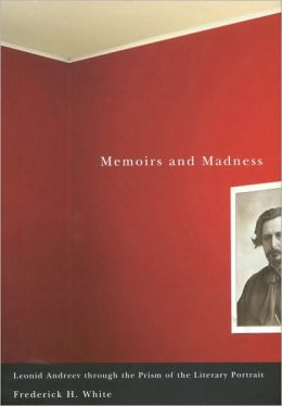 Memoirs and Madness: Leonid Andreev Through the Prism of the Literary Portrait
