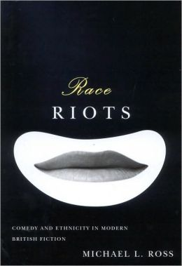Race Riots: Comedy and Ethnicity in Modern British Fiction