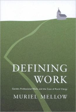 Defining Work: Gender, Professional Work, and the Case of Rural Clergy