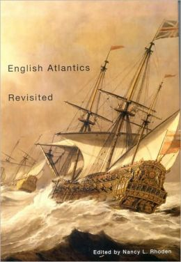 English Atlantics Revisited: Essays Honouring Ian K. Steele