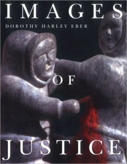 Images of Justice: A Legal History of the Northwest Territories and Nunavut As Traced Through the Yellowknife Courthouse Collection of Inuit Sculpture