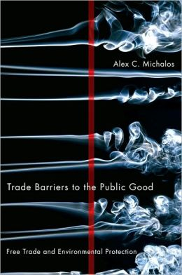 Trade Barriers to the Public Good: Free Trade and Environmental Protection