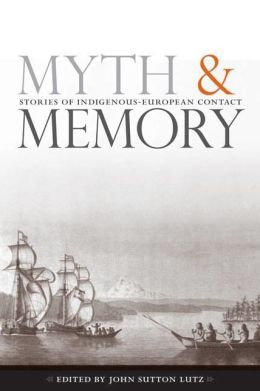 Myth and Memory: Stories of Indigenous-European Contact