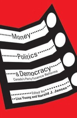 Money, Politics, and Democracy: Canada?s Party Finance Reforms