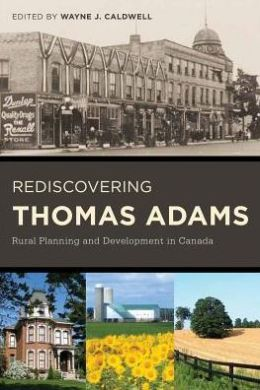 Rediscovering Thomas Adams: Rural Planning and Development in Canada