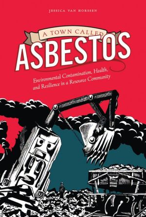 A Town Called Asbestos: Environmental Contamination, Health, and Resilience in a Resource Community