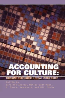 Accounting for Culture: Thinking Through Cultural Citizenship