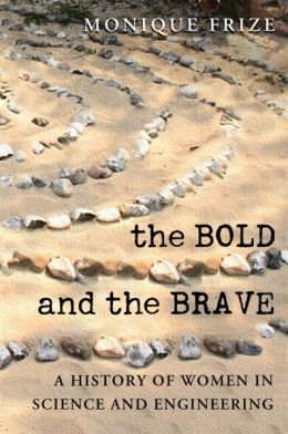 The Bold and the Brave: A History of Women in Science and Engineering