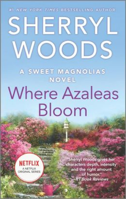 Where Azaleas Bloom (Sweet Magnolias Series #10)