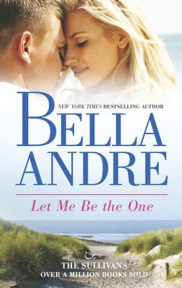 Let Me Be the One (The Sullivans Series #6)