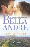 Book Cover Image. Title: Always On My Mind (The Sullivans Series #8), Author: Bella Andre