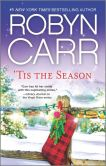 Book Cover Image. Title: 'Tis The Season:  Under the Christmas Tree\Midnight Confessions\Backward Glance, Author: Robyn Carr