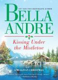 Book Cover Image. Title: Kissing Under the Mistletoe:  A Sullivan Christmas, Author: Bella Andre