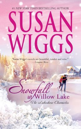 Snowfall at Willow Lake (Lakeshore Chronicles Series #4)