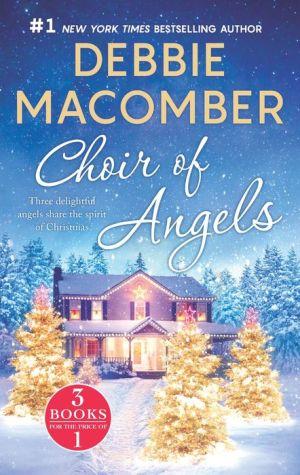 Choir of Angels: Three Delightful Christmas Stories in One Volume