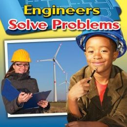 Engineers Solve Problems