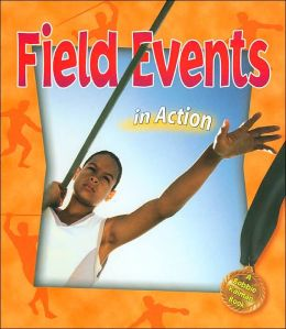 Field Events in Action ( Sports in Action Series)