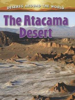 The Atacama Desert: Deserts Around the World