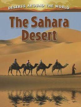 The Sahara Desert: Deserts Around the World