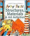 Arty Facts Structures, Materials & Art Activities