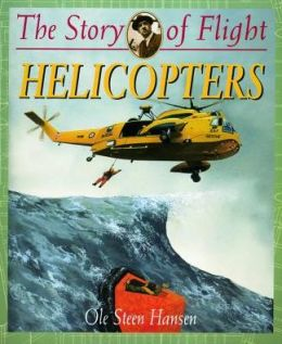 Helicopters (The Story of Flight Series)