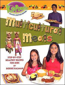 Multicultural Meals: Step-by-Step Healthy Recipes for Kids