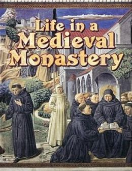 Life in a Medieval Monastery: The Medieval World