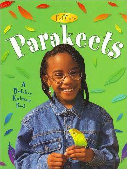 Parakeets ( Pet Care Series)
