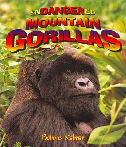 Endangered Mountain Gorillas ( Earths Endangered Animals Series)