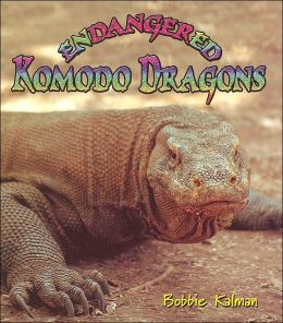 Endangered Komodo Dragons (Earths Endangered Animals Series)