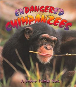 Endangered Chimpanzees (Earths Endangered Animals Series)