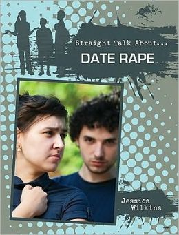Date Rape (Straight Talk About Series)