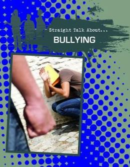 Bullying (Straight Talk About Series)